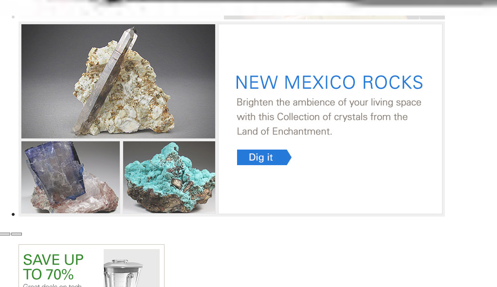 With style sheets disabled there are three images of New Mexico rocks with the text 'Brighten the ambience of your living space with this Collection of crystals from the Land of Enchantment'. Underneath is the text 'Save up to 70%' and the top half of an image of a blender.